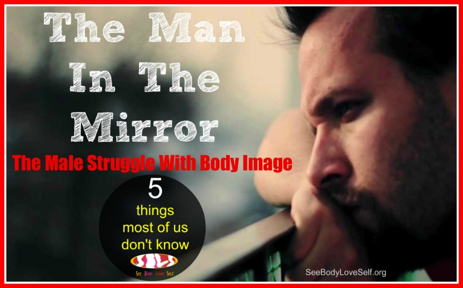The Man In The Mirror | The Male Struggle With Body Image